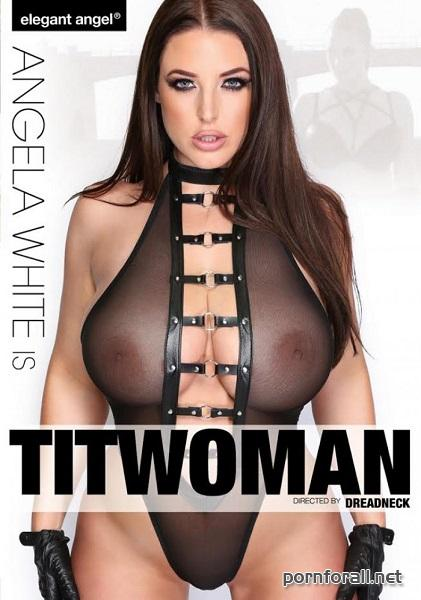 Angela White Is Titwoman / Грудастая Ангела Уайт (Dreadneck, Elegant Angel) [2017] DVDRip